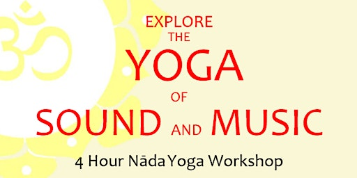 The Yoga of Sound and Music! ॐ 4 hour Nada yoga workshop
