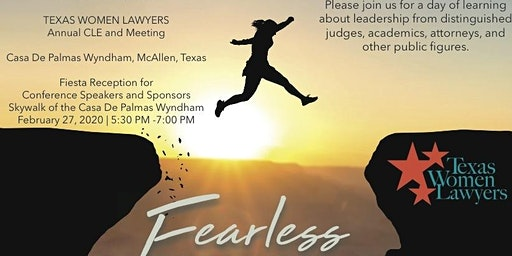 2020 Texas Women Lawyers Annual CLE-Fearless:Educate Innovate & Collaborate