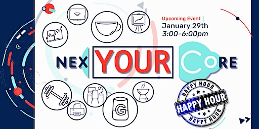 Your NexCore (Happy Hour Edition)