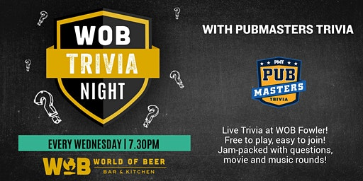 Pub Masters Trivia LIVE at World of Beer - Fowler!