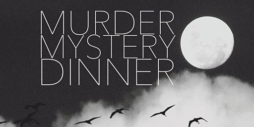 Friday May 1st Murder Mystery Dinner