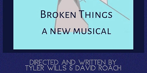 Leap of Faith Productions presents BROKEN THINGS the Musical