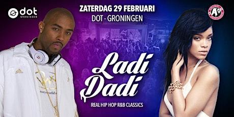 Ladi Dadi Dot Groningen 29 februari 2020 tickets