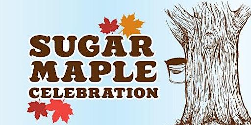Sugar Maple Celebration 2020