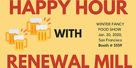 """""""Happy Hour"""" with Renewal Mill at Winter Fancy Food Show tickets"""