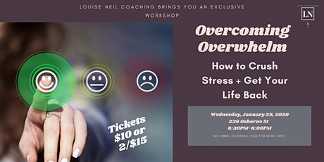 Overcoming Overwhelm - How to Crush Stress and Get Your Life Back tickets