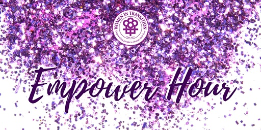 Empower Hour: A Fundraiser and Dance Party for Women In Transition