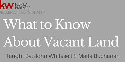 What to Know about Vacant Land with John Whitesell & Marla Buchanan