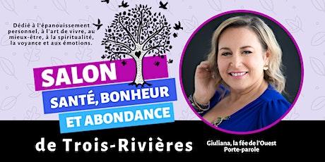 Salon Santé, Bonheur et Abondance de Trois-Rivières billets