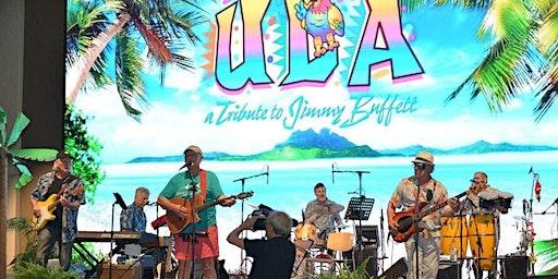 ULA - A Tribute to Jimmy Buffett's Margaritaville