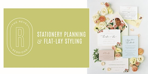 Stationery Planning & Flat-Lay Styling | The Revel Sessions