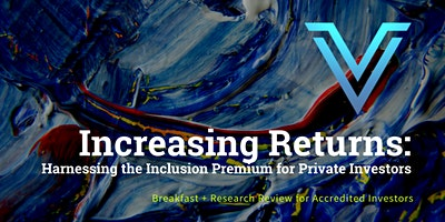Signature Family Office & Foundation Breakfast: Increasing Returns