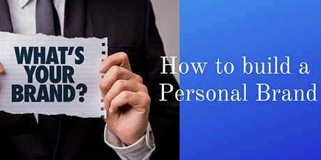 How to create a powerful personal brand, Entrepreneurs & Small Businesses tickets