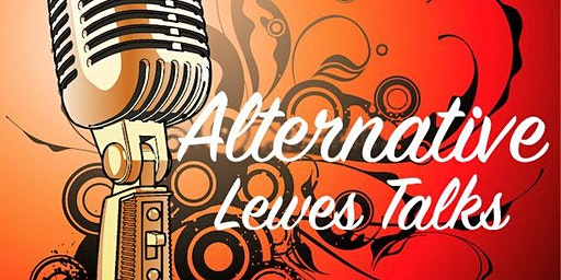 Alternative Lewes Talks presents 'Something Positive'