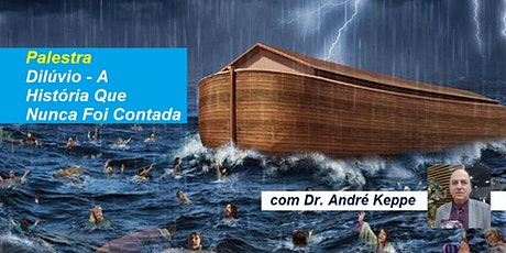 Palestra Dilúvio – A História Que Nunca Foi Contada – Dr. André Keppe ingressos