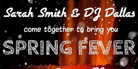 Sarah Smith & DJ Dallas - SPRING FEVER tickets