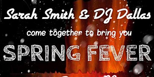 Sarah Smith & DJ Dallas - SPRING FEVER