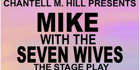 MIKE  WITH THE SEVEN WIVES THE STAGE PLAY tickets