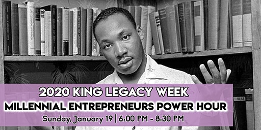 2020 King Legacy Week Millennial Entrepreneurs (ME!) Power Hour