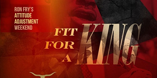 FIT for a KING {Attitude Adjustment}