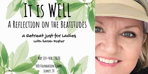 It is Well:  A Reflection on the Beatitudes - A Retreat Just for Ladies
