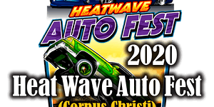 2020 Heat Wave Auto Fest Corpus Christi Registration
