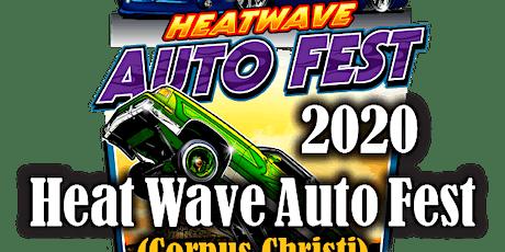 2020 Heat Wave Auto Fest Corpus Christi Registration tickets