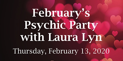 February's Psychic Party with Laura Lyn - Love Enhancement Blessing