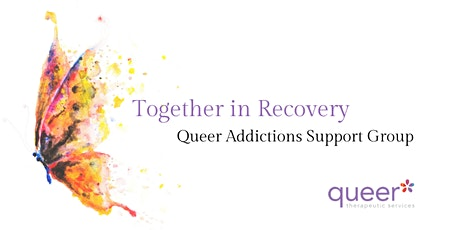 Together in Recovery: Queer Addictions Support Group tickets