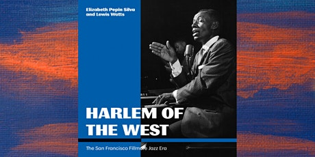 Harlem of the West: The San Francisco Fillmore Jazz Era tickets