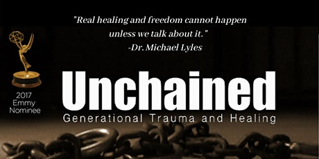 UnChained - Healing Wounds of Generational Trauma  - MLK DAY NJ tickets