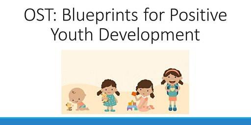 OST: Blueprints for Positive Youth Development