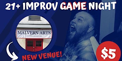 21+ Improv Game Night at Malvern Arts!