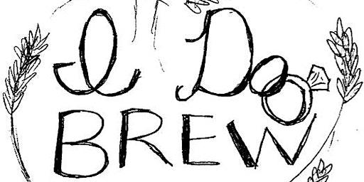 I Do Brew & I Do Whiskey Release