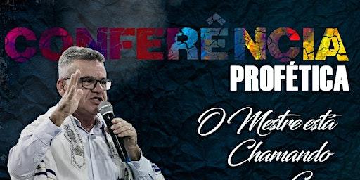 Conferência  Profética....O Mestre está chamando para sua Casa