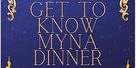 Get To Know MYNA Dinner tickets