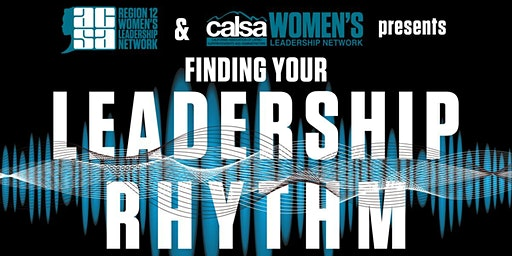 ACSA Region 12 & CALSA Region 6 Women's Leadership Network