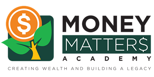 Money Matters Academy: FREE 2-Day Event - Making Money Moves in 2020