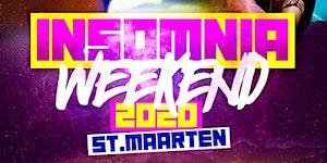 INSOMNIA WEEKEND | ST. MAARTEN October 9 - 12, 2020...