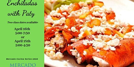 Mercado Cocina 2020 ~ Enchiladas with Paty tickets