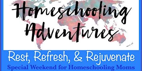Homeschooling Adventures:  Special Weekend for Homeschooling Moms tickets