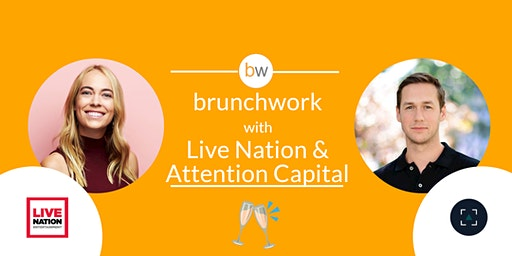 Live Nation & Attention Capital brunchwork