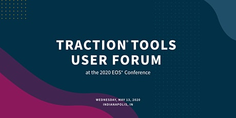 Traction® Tools User Forum at the 2020 EOS® Conference tickets