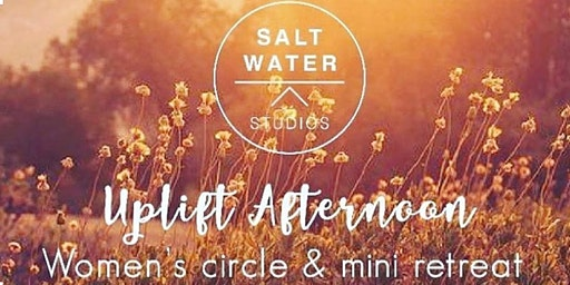 Uplift Afternoon: Women's Circle & Mini Retreat