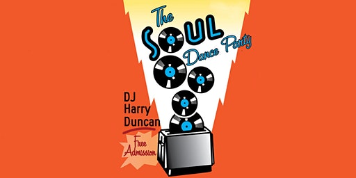The Soul Dance Party with DJ Harry Duncan