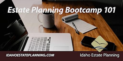 Estate Planning Bootcamp 101
