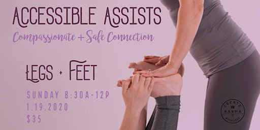 Accessible Assists: Legs + Feet