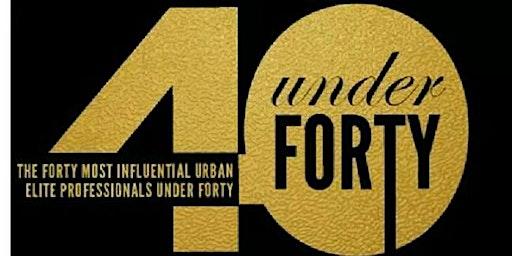 Top 40 Under 40 Urban Elite Professionals Awards Gala