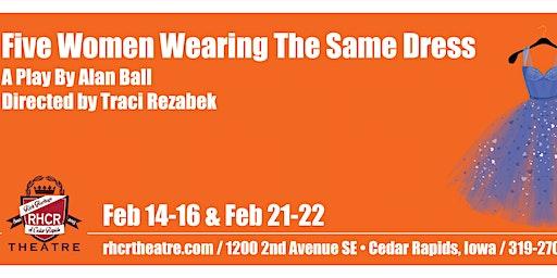 "RHCR Theatre Presents: ""Five Women Wearing the Same Dress"""