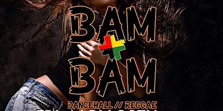 BAM BAM \ Pur DanceHall  Reggae Vibes tickets